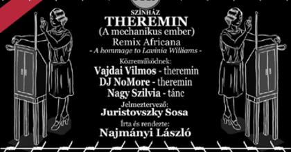TÁP Színház: Theremin (A mechanikus ember)