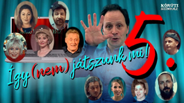 Így (nem) játszunk mi! - újabb résszel jelentkezik a Körúti Színház
