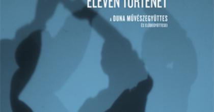 Eleven történet - Könyv született a Duna Művészegyüttesről