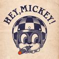 Hey, Mickey!