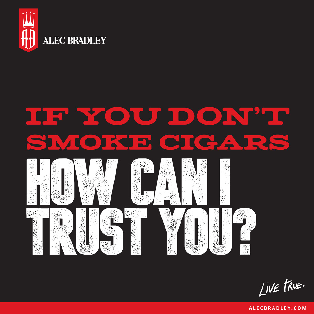 cigar_quotes-_if_you_dont_smoke_cigars_how_can_i_trust_you.jpg