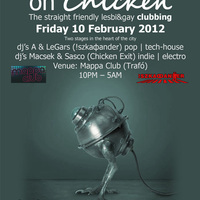 !szkafander on Chicken | lesbigay clubbing Friday 10 February 2012