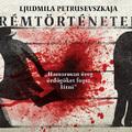 Ljudmila Petrusevszkaja: Rémtörténetek