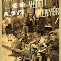 Bogdan Wojdowski: A holtaknak vetett kenyér (részlet)