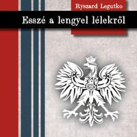 Ryszard Legutko: Esszé a lengyel lélekről. Könyvajánló.
