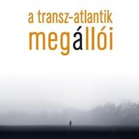 Pálfalvi Lajos: A Transz-Atlantik megállói (könyvbemutató)