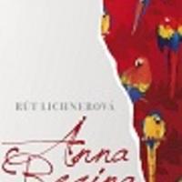 Rút Lichnerová: Anna Regina  (Részlet)