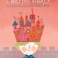 Janusz Korczak: I. Matykó király