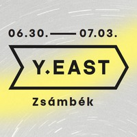 Y.EAST fesztivál - tudjuk mit csinálsz idén nyáron