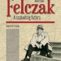 Wacław Felczak. A szabadság futára (részlet)