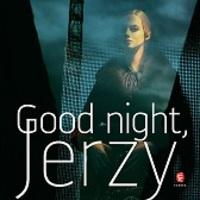 Janusz Głowacki: Good night, Jerzy (Részlet)