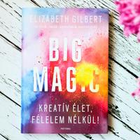 ELIZABETH GILBERT – BIG MAGIC