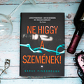 SARAH PINBOROUGH – NE HIGGY A SZEMÉNEK!