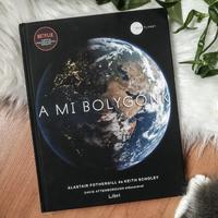 Alastair Fothergill & Keith Scholey –  A mi bolygónk