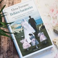 ELENA FERRANTE – BRILIÁNS BARÁTNŐM