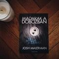 JOSH MALERMAN –MADARAK A DOBOZBAN
