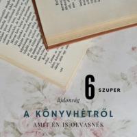 6 könyv, ami tuti a könyvespolcomra kerül