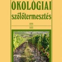 Uwe Hofmann-Paulin Köpfer-Arndt Werner: Ökológiai szőlőtermesztés