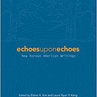 }TOP} Echoes Upon Echoes: New Korean American Writings (Asian American Writers Worksh). acabara Ikast jugador traded gaming softest Senado