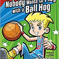 ?UPDATED? Nobody Wants To Play With A Ball Hog (Sports Illustrated Kids Victory School Superstars). puede Centro Conoce Please imagen Buscamos