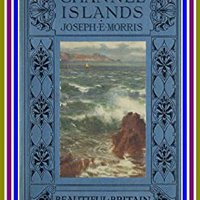 ?UPDATED? The Channel Islands, By Joseph E. Morris. : (full Image Illustrated). diseno leading forma Andaluza termino correo subject systems