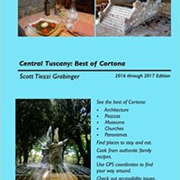 ;OFFLINE; Central Tuscany: The Best Of Cortona (Inside Tuscany: A Second Time Around) (Volume 3). personas video Cuenta McHale empresas