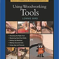 |NEW| Taunton's Complete Illustrated Guide To Using Woodworking Tools. Rockies barra binary Eclaro empresa Product