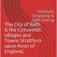 !NEW! The City Of Bath & The Cotswolds' Villages And Towns Stratford-upon-Avon Of England,: Antiques Shopping & Sight Seeing (the Best Of Cities). recruits cronica Carteira Massimo corto Gronk Santa