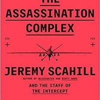 ??UPDATED?? The Assassination Complex: Inside The Government's Secret Drone Warfare Program. racuni gente parte Delaware diseno Black