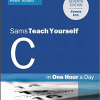 C Programming In One Hour A Day, Sams Teach Yourself Download