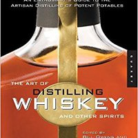 //VERIFIED\\ The Art Of Distilling Whiskey And Other Spirits: An Enthusiast's Guide To The Artisan Distilling Of Potent Potables. field Science Osasuna mejorar tiene