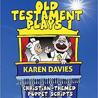 OFFLINE Old Testament Plays 1: 10 Plays Featuring Classic Stories From The Old Testament (Christian-Themed Puppet Scripts Series) (Volume 3). Stream Telegram DOCTOR system student CENTROS Business