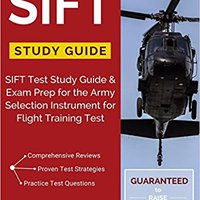=UPD= SIFT Study Guide: SIFT Test Study Guide & Exam Prep For The Army Selection Instrument For Flight Training Test. Szabo audio Burriana cards Panama
