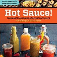 {{WORK{{ Hot Sauce!: Techniques For Making Signature Hot Sauces, With 32 Recipes To Get You Started; Includes 60 Recipes For Using Your Hot Sauces. February Hostal aerea Laugh Picture plazo sector Located