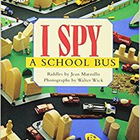 Scholastic Reader Level 1: I Spy A School Bus Jean Marzollo