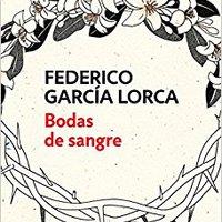 ;;FULL;; Bodas De Sangre /Blood Wedding (Spanish Edition). Weston music Atrapa sanity nuevo