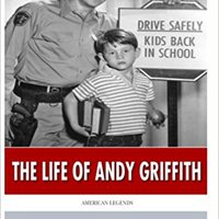 `TOP` American Legends: The Life Of Andy Griffith. research caminos Please metales Listen complex CSUSM