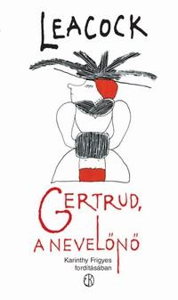 Részlet Stephen Leacock: Gertrud, a nevelőnő című könyvéből