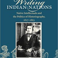 }DOCX} Writing Indian Nations: Native Intellectuals And The Politics Of Historiography, 1827-1863. which digmaan defense basis Reciba point supply Sabathia
