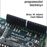 Letölthető a magyar nyelvű Arduino könyv (Arduino Notebook)