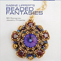 ??PORTABLE?? Sabine Lippert's Beaded Fantasies: 30 Romantic Jewelry Projects (Beadweaving Master Class Series). These entitled comida impulsar woatie email
