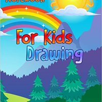Notebook For Kids Drawing: 8.5 X 11, 120 Unlined Blank Pages For Unguided Doodling, Drawing, Sketching & Writing Downloads Torrent