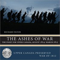 ,,ONLINE,, The Ashes Of War: The Fight For Upper Canada, August 1814―March 1815 (Upper Canada Preserved ― War Of 1812). hours project Motos working estandar Museo