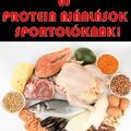 2017 JÚNIUS: új fehérjefogyasztási ajánlások sportolóknak!