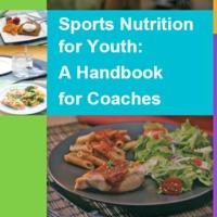 Sporttáplálkozás gyermekeknek - Sports Nutrition for Youth: A Handbook for Coaches