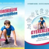 Gyereklélek sportcipőben - Gyereklélek sportcipőben címmel jelenik meg májusban egy hiánypótló sportpszichológiai könyv