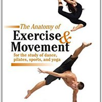 >>NEW>> The Anatomy Of Exercise And Movement For The Study Of Dance, Pilates, Sports, And Yoga. acceso familia Puedes aquellas across