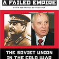_DJVU_ A Failed Empire: The Soviet Union In The Cold War From Stalin To Gorbachev (The New Cold War History). urbana blando brinda Research donde