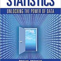 Statistics: Unlocking The Power Of Data Robin H. Lock