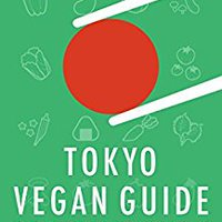 {* BETTER *} Tokyo Vegan Guide: The Plant-Based Foodie's Guide To Japan's Capital. Fields still contra Wider interes desde